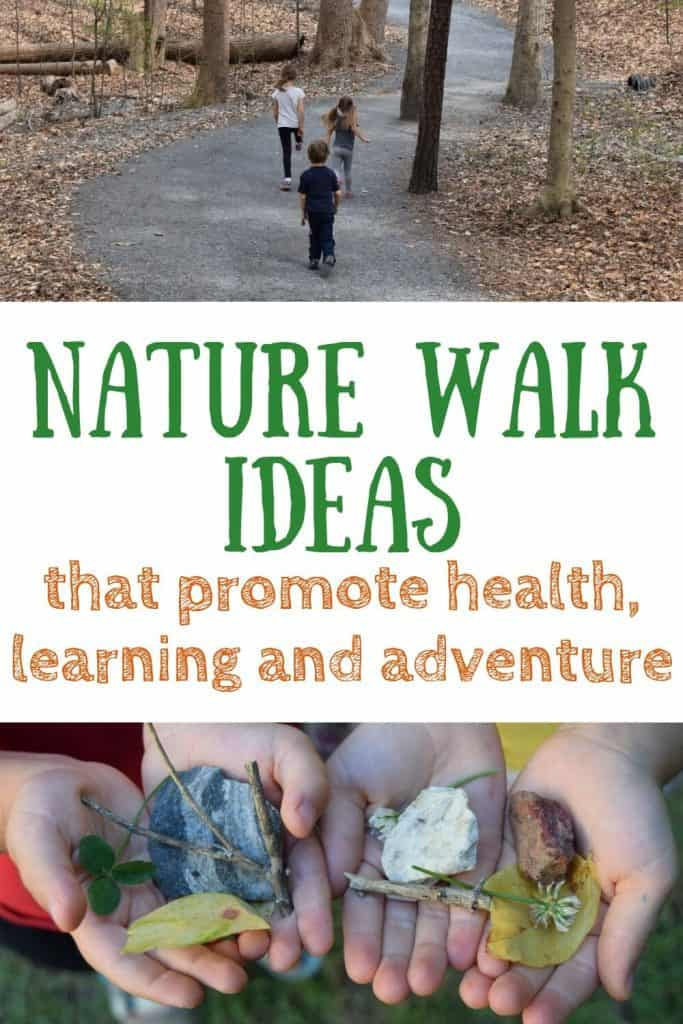 Three kids walking on a path. Kids hands holding rocks and leaves. Text: nature walk ideas that promote health, learning and adventure.