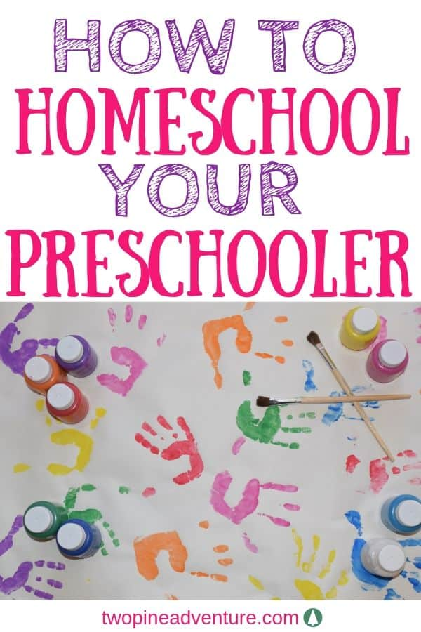 Text: How to Homeschool your Preschooler Image: Children's hand prints on poster paper with paint brushes and paint bottles on top.