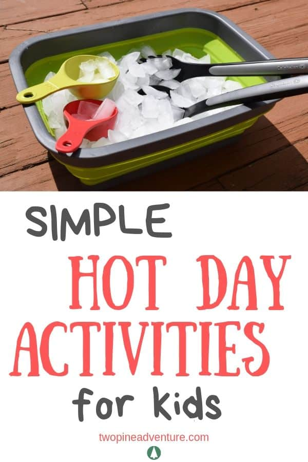 "Wash bin with ice, cups and ladles. Text: ""Simple Hot Day Activities with Kids"""