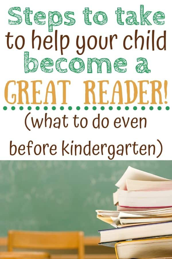 """A stack of books on a desk. Text: """"Steps to take to help your child become a great reader! (what to do even before kindergarten)"""