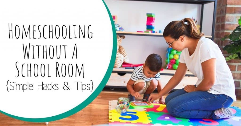 Homeschooling Without a School Room (Simple Hacks & Tips)